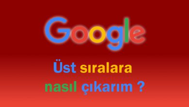 Photo of Google Sıralamalarında Nasıl Yükselirim ?