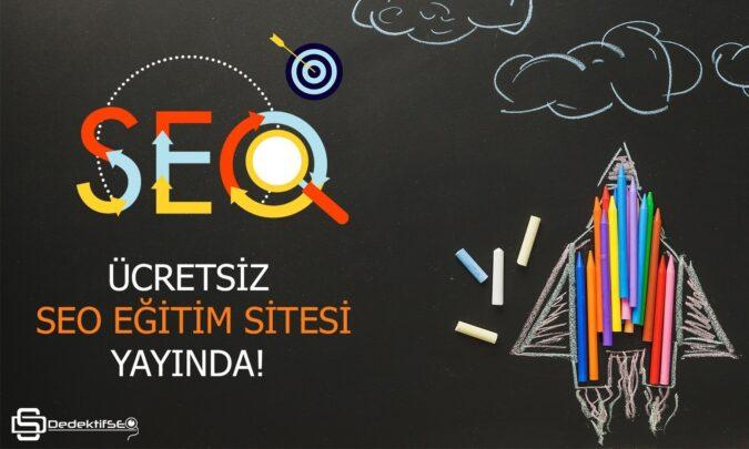 DEDEKTİFSEO WEB SİTESİ ÜCRETSİZ SEO EĞİTİMİ VERMEYE BAŞLADI!