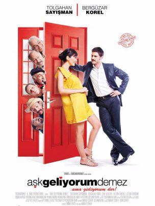 Aşk Geliyorum Demez Filmi Konusu ve Oyuncuları