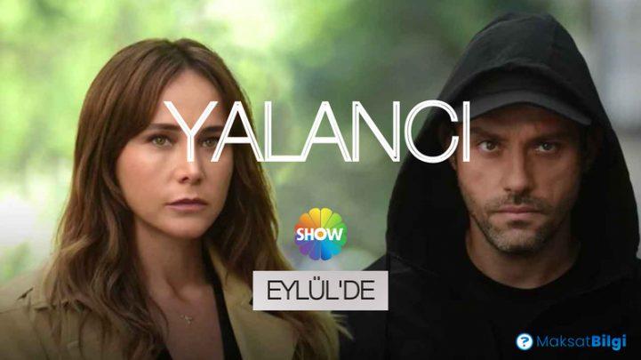 Show TV'nin Yeni Dizisi: Yalancı Konusu ve Oyuncuları