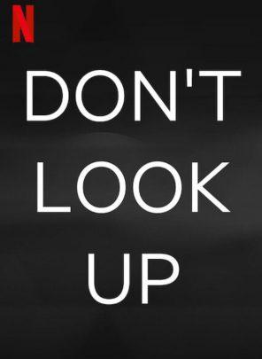 Don't Look Up Film Konusu Don't Look Up Film Konusu ve Oyuncuları